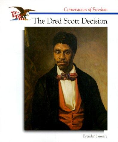 The Dred Scott Decision (Cornerstones of Freedom)