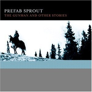 Prefab Sprout - Gunman & Other Stories - Zortam Music
