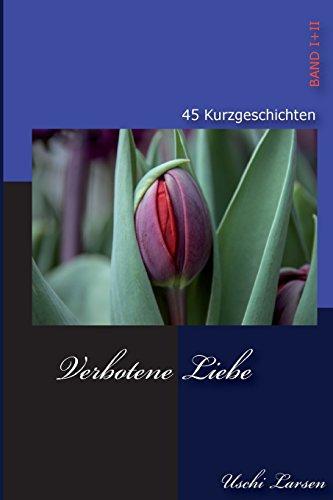 Verbotene Liebe: 45 Erotische Kurzgeschichten hier kaufen