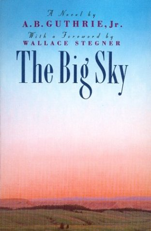 The Big Sky, A. B. Guthrie