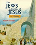 The Jews in the Time of Jesus: A History (0199101620) by Connolly, Peter