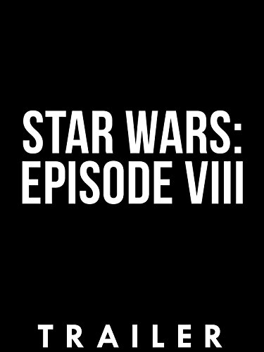 Trailer: Star Wars: Episode VIII