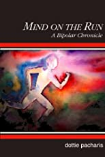 Mind on the Run:A Bipolar Chronicle