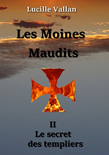 Les Moines Maudits 2. Le secret des templiers
