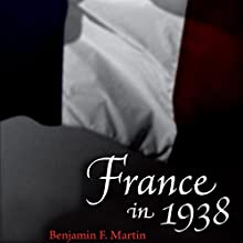 France in 1938 (       UNABRIDGED) by Benjamin F. Martin Narrated by David Stifel
