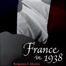 France in 1938 (       UNABRIDGED) by Benjamin F. Martin Narrated by David Stifel