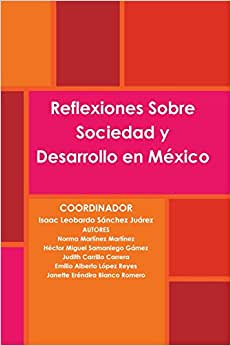 Reflexiones Sobre Sociedad Y Desarrollo En Mexico (Spanish Edition)