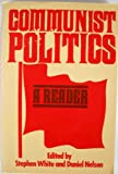Communist Politics: A Reader (0333414071) by White, Stephen