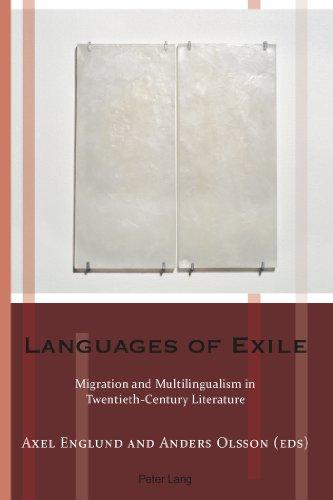 Languages of Exile: Migration and Multilingualism in Twentieth-Century Literature (Exile Studies)