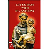 Let us pray with st. Anthony. The prayer book for the Saint's Family