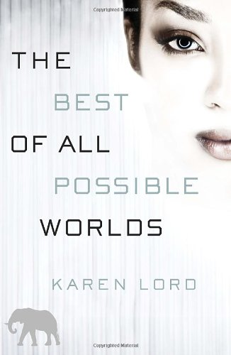 The Best of All Possible Worlds: A Novel (Best Of All Possible Worlds compare prices)