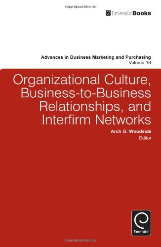 Organizational Culture Business-to-Business Relationships & Interfirm Networks