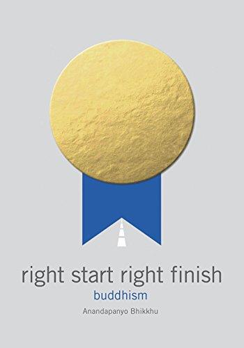 Right Start, Right Finish: Buddhism -  Anandapanyo Bhikkhu, 2nd Edition