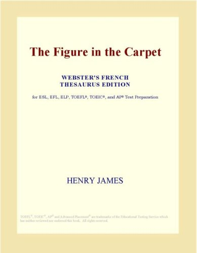 The Figure in the Carpet (Webster's French Thesaurus Edition)