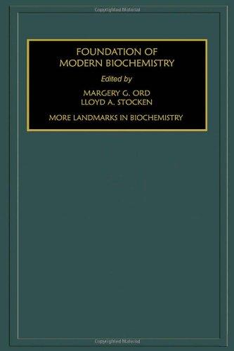 More Landmarks in Biochemistry, Volume 4 (Foundations of Modern Biochemistry)
