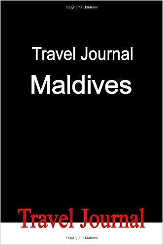 Travel Journal Maldives written by E Locken