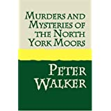 Murders and Mysteries of the North York Moors