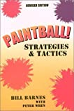 Paintball!: Strategies & Tactics (0914457527) by Barnes, Bill