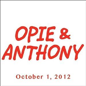 Opie & Anthony, October 1, 2012 | [Opie & Anthony]