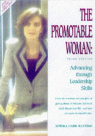 The Promotable Woman: Advancing Through Leadership Skills, Carr-Ruffino, Norma