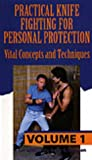 img - for Practical Knife Fighting for Personal Protection: Vital Concepts and Techniques Vol 1 book / textbook / text book