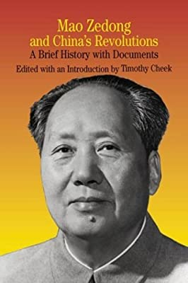 Mao Zedong and China's Revolutions: A Brief History with Documents (Bedford Series in History & Culture)