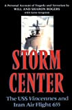Storm Center: The USS Vincennes and Iran Air Flight 655: A Personal Account of Tragedy and Terrorism