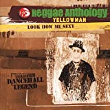 Reggae Anthology Look How Me Sexy [VINYL] Yellowman