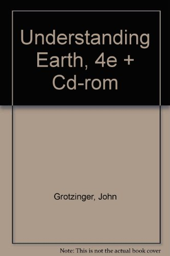 Understanding Earth, Fourth Edition & CD-ROM