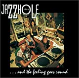 echange, troc Jazzhole - And The Feeling Goes Round