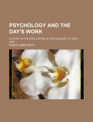 Psychology and the Day's Work; A Study in the Application of Psychology to Daily Life