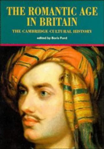 The Cambridge Cultural History of Britain: Volume 6, The Romantic Age in Britain (v. 6)