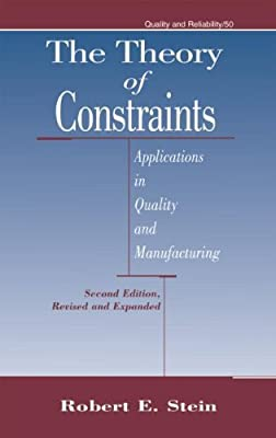 The Theory of Constraints: Applications in Quality Manufacturing, Second Edition: 50 (Quality and Reliability)