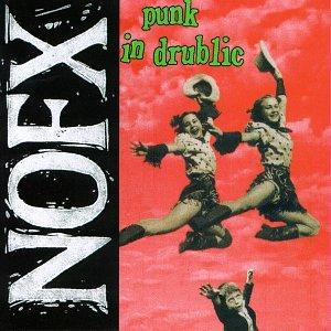 Punk in Drublic by Nofx Nofx