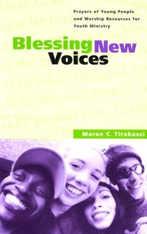 Blessing New Voices: Prayers of Young People and Worship Resources for Youth Ministry
