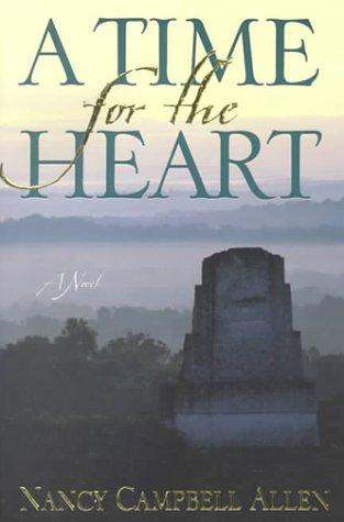 A Time for the Heart: A Novel, NANCY CAMPBELL ALLEN