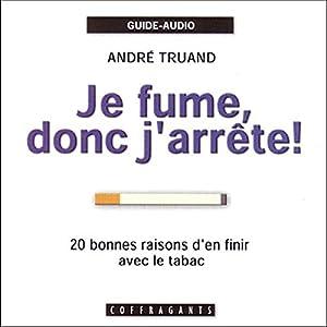 Je fume, donc j'arrête ! | Livre audio