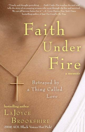 Faith Under Fire: Betrayed by a Thing Called Love