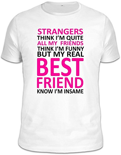 Strangers Think I'm Quiet All My Friends Think Slogan T-Shirt – XX-Large