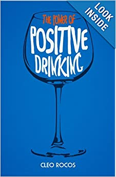 the power of positive drinking, cleo rocos