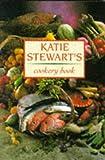 Katie Stewart's Cookery Book (0333602153) by Stewart, Katie