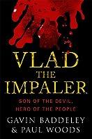 Vlad the Impaler: Son of the Devil, Hero of the People (Devil's Histories)