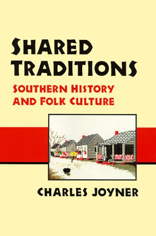Shared Traditions: SOUTHERN HISTORY AND FOLK CULTURE