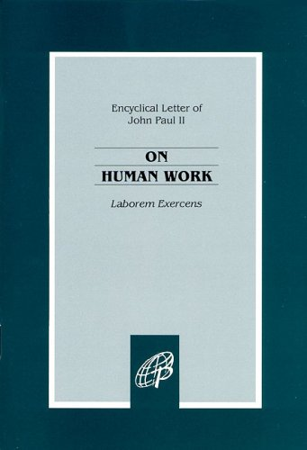 On Human Work : Laborem Exercens