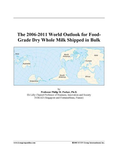 The 2006-2011 World Outlook for Food-Grade Dry Whole Milk Shipped in Bulk