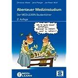 """Abenteuer Medizinstudium - Der MEDI-LEARN Studienf�hrervon """"Christian Weier"""""""