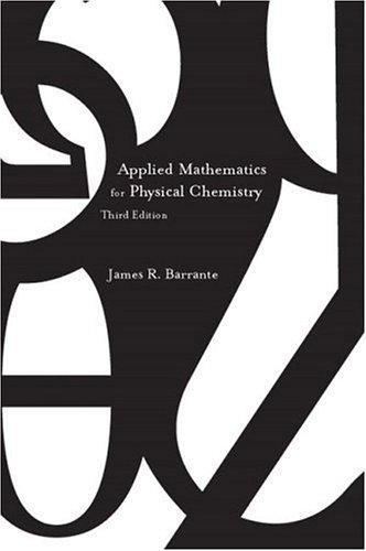 Applied Mathematics for Physical Chemistry (3rd Edition)