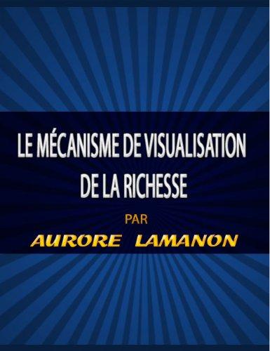 Couverture du livre Le mécanisme de visualisation de la richesse
