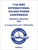 img - for Digest of Technical Papers: 11th IEEE International Pulsed Power Conference : Hyatt Regency Baltimore on the Inner Harbor Baltimore, Maryland USA June 29-July 2, 1997 book / textbook / text book