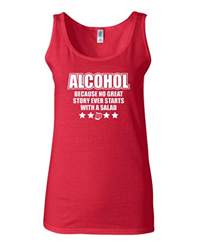 Junior Alcohol Because No Great Story Ever Starts With Salad Funny Humor Novelty Statement Tank Tops (Small, Red)